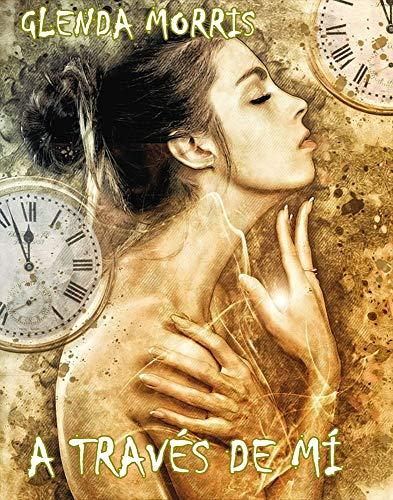 A través de mí (Eternidad nº 1) de GLENDA MORRIS