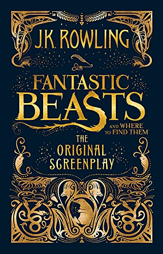 Fantastic Beasts And Where To Find Them (Original Screenplay)
