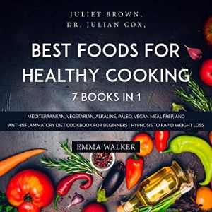 Best Foods for Healthy Cooking: 7 Books in 1 : Mediterranean, Vegetarian, Alkaline, Paleo, Vegan Meal Prep, and Anti-Inflammatory Diet Cookbook for Beginners | Hypnosis to Rapid Weight Loss 9 - My Weight Loss Today