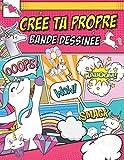 Crée ta propre bande dessinée: Crée Ta BD livre vierge de Dessiner A4 100 pages Cahier...