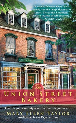 The Union Street Bakery (A Union Street Bakery Novel Book 1) by [Mary Ellen Taylor]