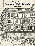 Livro para Colorir de Esboços de Cidades Europeias para Adultos