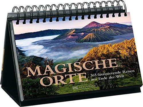 Magische Orte der Erde: 365 faszinierende Reisen ans Ende der Welt. Fluchten aus dem Alltag in paradiesische Welten – ein Tischkalender mit eindrucksvollen Aufnahmen des Wunderwerks Natur.