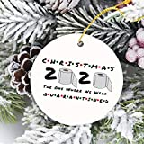 Christmas 2020 The own Where we were Quarantined Toilet Paper Ornaments Family Quotes Christmas Tree Ornaments Ceramic Gifts
