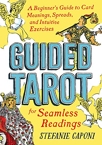 Guided Tarot: A Beginner's Guide to Card Meanings, Spreads,...