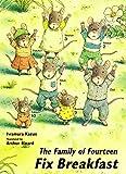 The Family of Fourteen Fix Breakfast 14ひきのあさごはん・英語版 (The Family of Fourteen 14ひきのシリーズ・英語版)