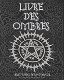 Livre Des Ombres: Wicca pour débutants, Magie Blanche , Rouge et Noire (2e...