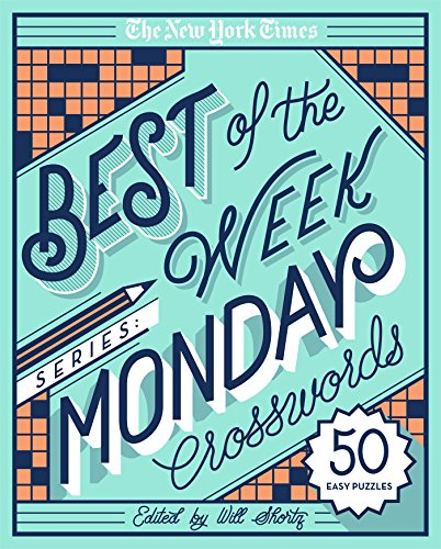 The New York Times Best of the Week Series: Monday Crosswords: 50 Easy Puzzles (The New York Times Crossword Puzzles)