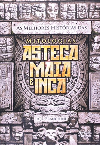 Best Stories of Mayan and Greek Aztec Mythologies