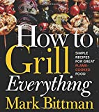 [Mark Bittman]-How to Grill Everything- Simple Recipes for Great Flame-Cooked Food (HB)