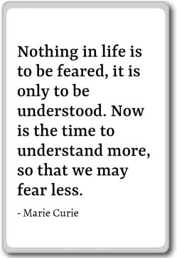 Amazon.com: Nothing in life is to be feared, it is only to ... - Marie Curie quotes fridge magnet, White: Home & Kitchen