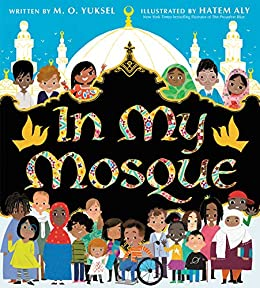 In My Mosque by [M. O. Yuksel, Hatem Aly]