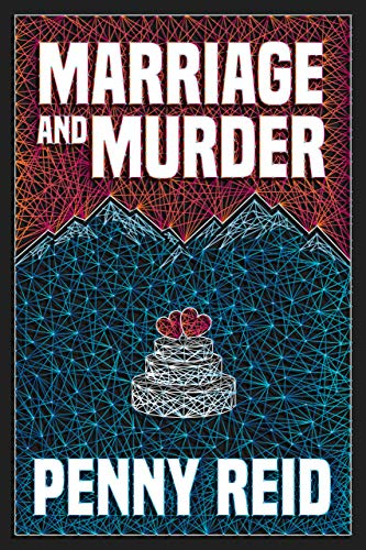 Marriage and Murder (Solving for Pie: Cletus and Jenn Mysteries Book 2) by [Penny Reid]