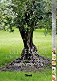 Oliviers & Co.  L'huile d'olive grand...