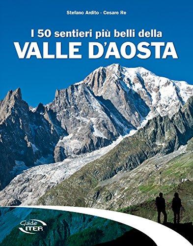 I 50 sentieri pi belli della Valle d'Aosta