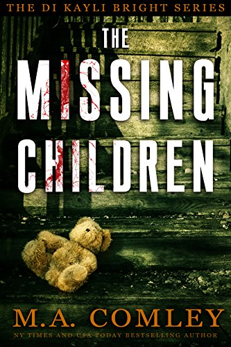 The Missing Children (DI Kayli Bright Trilogy Book 1) Kindle Edition