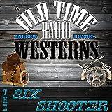 The Six Shooter - OTRWesterns.com