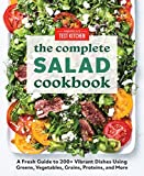 The Complete Salad Cookbook: A Fresh Guide to 200+ Vibrant Dishes Using Greens, Vegetables, Grains, Proteins, and More (The Complete ATK Cookbook Series)