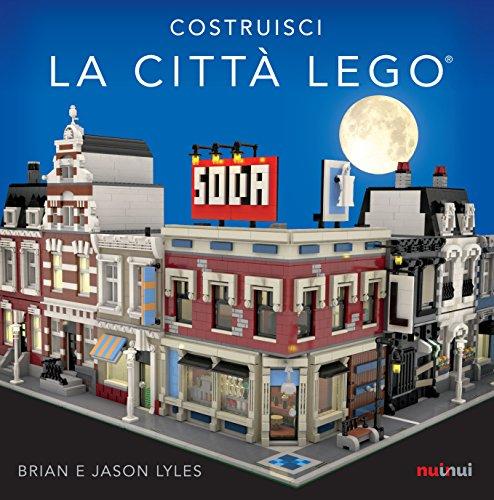 Costruisci la citt Lego. Ediz. a colori