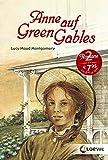 """Anne auf Green Gables: Enthält die Bände """"Anne auf Green Gables' und """"Anne in Avonlea"""""""