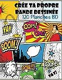 Crée Ta Propre Bande Dessinée - 120 Planches BD: BD Adulte BD Enfant BD Ado Adolescent...