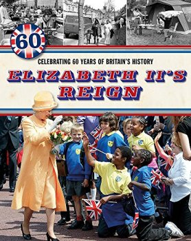 Elizabeth II's Reign - Celebrating 60 years of Britain's History (One Shot)