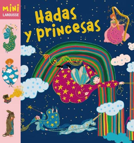 Hadas y princesas (Mini Larousse (larousse))