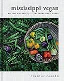 Mississippi Vegan: Recipes and...