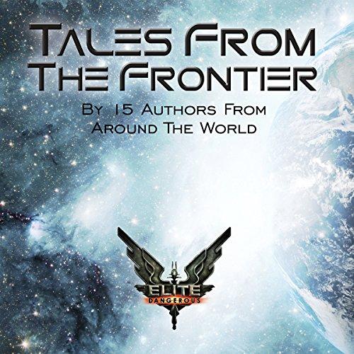 Elite: Tales from the Frontier: Elite: Dangerous, Book 7