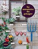 Le semainier du potager (Jardin (hors collection))