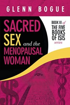 Sacred Sex and the Menopausal Woman: Book III of the Five Books of ISIS Series