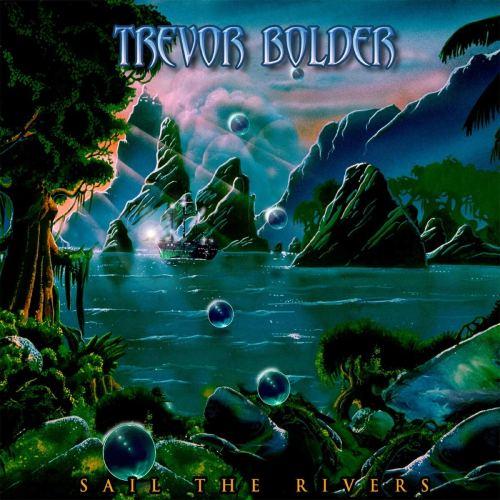 Trevor Bolder - Sail The Rivers (2020) [FLAC] Download