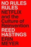 Amazon.com: No Rules Rules: Netflix and the Culture of Reinvention eBook:  Hastings, Reed, Meyer, Erin: Kindle Store
