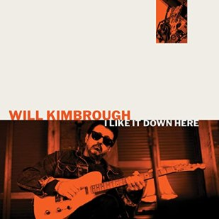 Resultado de imagen de Will Kimbrough - I Like It Down Here