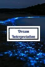Dream Interpretation: Book for writing dreams in, dream journal, dream notebook, dream interpretations