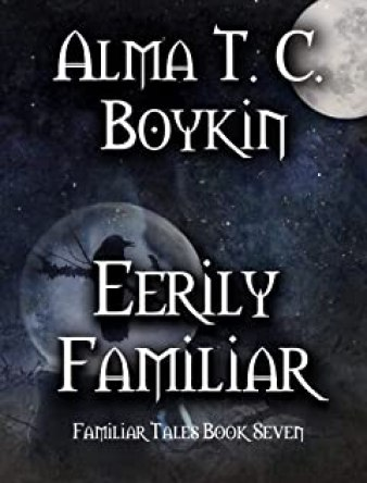 Eerily Familiar: Familiar Tales Book Seven