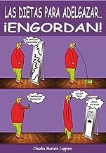 Las DIETAS para adelgazar... !ENGORDAN! (Spanish Edition)