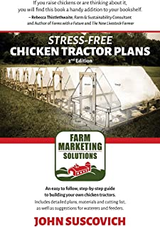 Stress-Free Chicken Tractor Plans: An Easy to Follow, Step-by-Step Guide to Building Your..