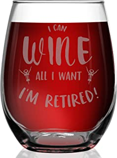 Shop4Ever I Can Wine All I Want I'm Retired Laser Engraved Stemless Wine Glass Funny..