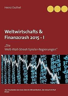 Weltwirtschafts & Finanzcrash 2015 -I
