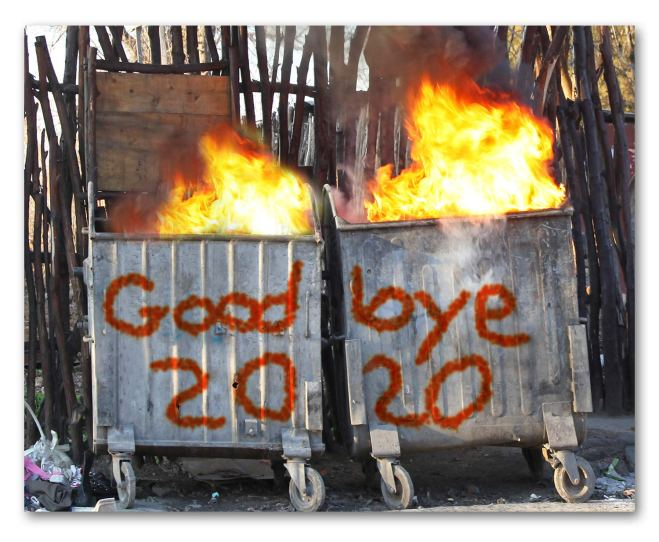 Shamelessly borrowed from Amazon.com : Good Bye 2020 Dumpster Fire New Year Cards