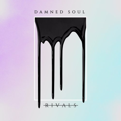 Rivals - Damned Soul (2018) [FLAC] Download