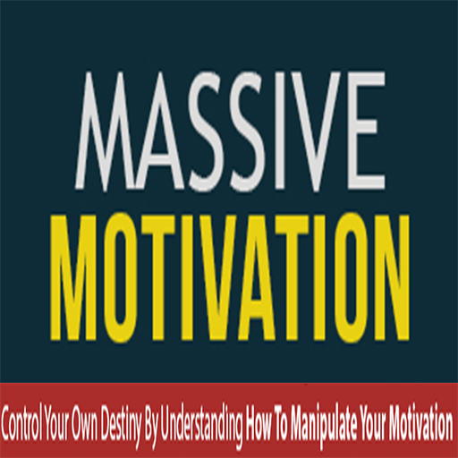 Motivation : How To Motivate Yourself: Discover Your Own...