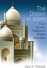 The Dream in Islam: From Qur'anic Tradition to Jihadist Inspiration