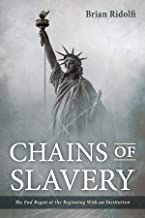 Chains of Slavery: The End Began at the Beginning With an Institution