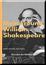 MEIN FREUND WILLIAM SHAKESPEARE - LEBEN UND WERK:: WILLIAM SHAKESPEARE WAR ER. ODER WAR ER ES NICHT?