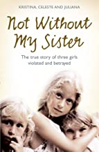 Book cover: Not Without My Sister, by Kristina Jones, Celeste Jones, and Juliana Buhring