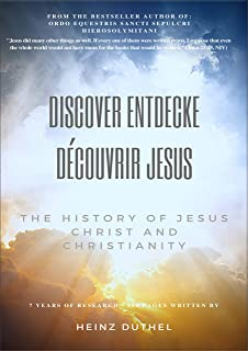 Discover Entdecke Découvrir Jesus: The History of Jesus Christ and Christianity Eloi Eloi Lama Sabachthani (German Edition)