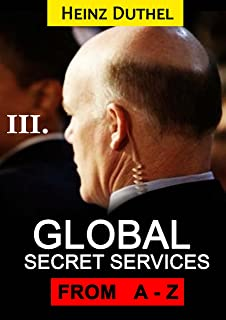 Worldwide Secret Service & Intelligence Agencies: that delivers unforgettable customer service Tome III of III (German Edition)