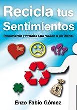 Recicla tus sentimientos (Spanish Edition)